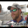 Quick Quotes at Lucas Oil Raceway