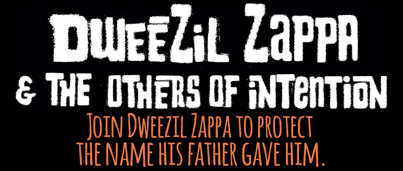 Join Dweezil Zappa to protect the name his father gave him.