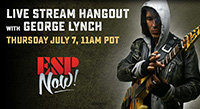 ESP NOW! George Lynch - July 7 2016, 11AM PDT