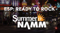 Catch ESP at Summer NAMM (July 13-15)