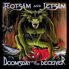 Flotsam And Jetsam Doomsday For The Deceiver