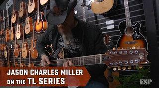 Jason Charles Miller on the LTD TL Series